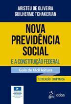Livro - Nova Previdência Social e a Constituição Federal - Guia de Fácil Leitura -