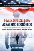 Livro - Novas Confissões De Um Assassino Econômico -