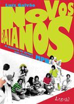 Livro - Novos baianos - A história do grupo que mudou a MPB -