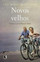 Livro - Novos velhos: Viver e envelhecer bem -