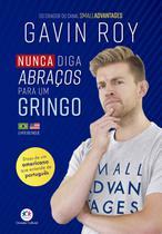 Livro - Nunca diga abraços para um gringo -