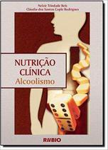 Livro Nutrição Clínica Alcoolismo - Rubio