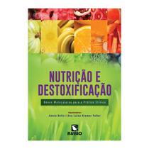 Livro - Nutrição e Destoxificação - Bases Moleculares para a Pratica Clinica - Faller - Rúbio -