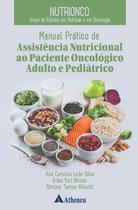 Livro - Nutrionco - Manual Prático de Assistência Nutricional ao Paciente Oncológico Adulto e Pediátrico -