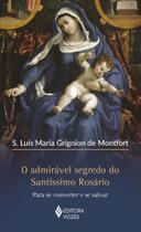 Livro - O admirável segredo do Santíssimo Rosário -