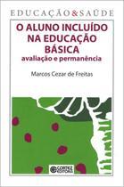 Livro - O aluno incluído na educação básica -