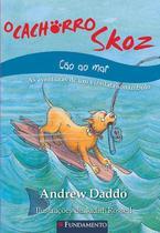 Livro - O Cachorro Skoz - Cão Ao Mar -
