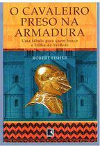 Livro - O cavaleiro preso na armadura -
