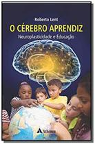 Livro - O cérebro aprendiz - Neuroplasticidade e educação -