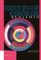 Livro - O conceito de crítica de arte no romantismo alemão -