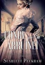 Livro - O conde que eu arruinei (Segredos da Charlotte Street – Livro 2) -