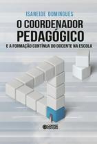 Livro - O coordenador pedagógico e a formação contínua do docente na escola -