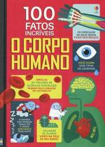 Livro - O corpo humano : 100 fatos incríveis -