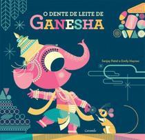 Livro - O dente de leite de Ganesha -