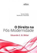 Livro - O Direito Na Pós-Modernidade: Modificada E Atualizada -