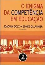 Livro - O Enigma Da Competencia Em Educacao -