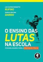 Livro - O Ensino das Lutas na Escola - Possibilidades para a Educação Física