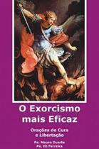 Livro o exorcismo mais eficaz orações de cura e libertação padre mauro duarte - Editora América -