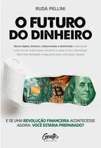 Livro - O FUTURO DO DINHEIRO -