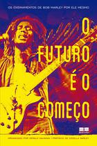 Livro - O futuro é o começo -