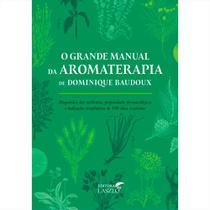 Livro O Grande Manual da Aromaterapia - Dominique Baudox - Laszlo -
