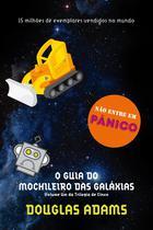 Livro - O guia do mochileiro das galáxias (O mochileiro das galáxias – Livro 1) -