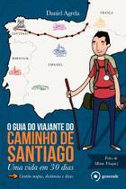 Livro - O guia do viajante do Caminho de Santiago - Uma vida em 30 dias