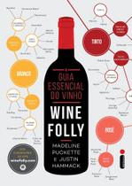 Livro - O guia essencial do vinho: Wine Folly -