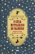 Livro - O guia mitológico do namoro -
