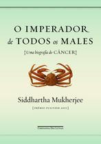 Livro - O imperador de todos os males -