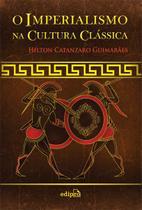 Livro - O Imperialismo na Cultura Clássica -
