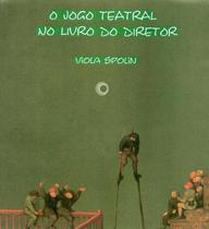 Livro - O Jogo teatral no livro do diretor -