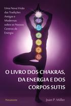 Livro - O Livro dos Chakras da Energia e dos Corpos Sutis -