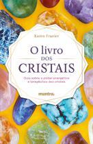 Livro - O Livro dos Cristais: Guia sobre o poder energético e terapêutico dos cristais -