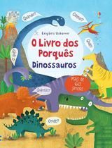 Livro - O livro dos porquês : Dinossauros -