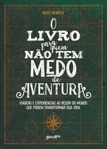 Livro - O livro para quem não tem medo de aventura -