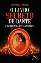 Livro - O livro secreto de Dante - O mistério da Divina Comédia