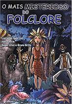 Livro - O mais misterioso do folclore -