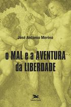 Livro - O mal e a aventura da liberdade -