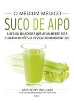 Livro - O Médium Médico: Suco de Aipo -
