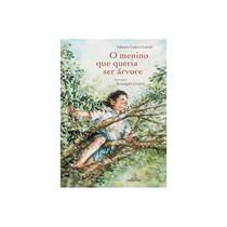 Livro - O Menino que Queria ser Árvore - Grazioli - Positivo lv