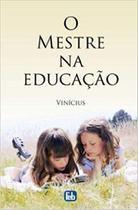 Livro - O mestre na educação -