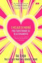 Livro: O MILAGRE DA MANHÃ PARA TRANSFORMAR SEU RELACIONAMENTO - Bestseller