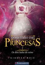 Livro - O Mistério Das Princesas 02 - Os Dois Lados Do Reino -