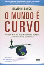 Livro - O mundo é curvo - Perigos ocultos para a economia mundial -