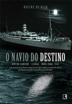 Livro - O navio do destino: Rio de Janeiro, Lisboa, New York 1942. -