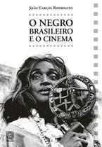 Livro - O Negro Brasileiro E O Cinema -