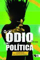 Livro - O ódio como política -