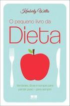 Livro - O pequeno livro da dieta: Verdades, dicas e terapia para perder peso - para sempre -