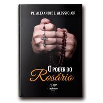 Livro O Poder Do Rosário - Padre Alexandre Alessio - Canção nova
